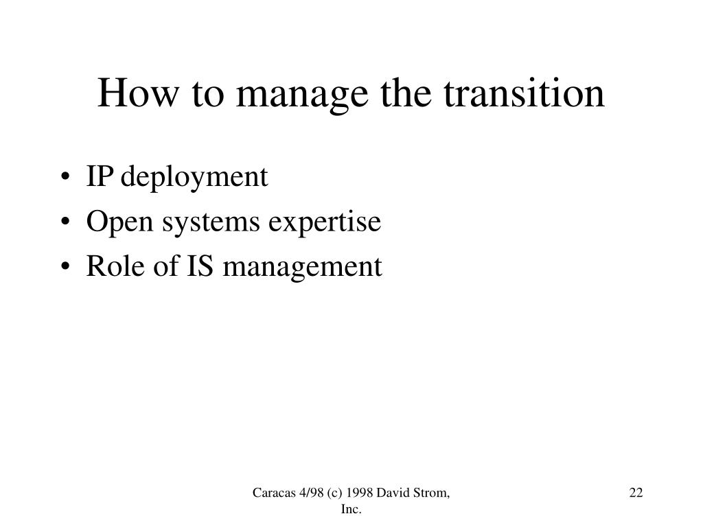 How to manage the transition