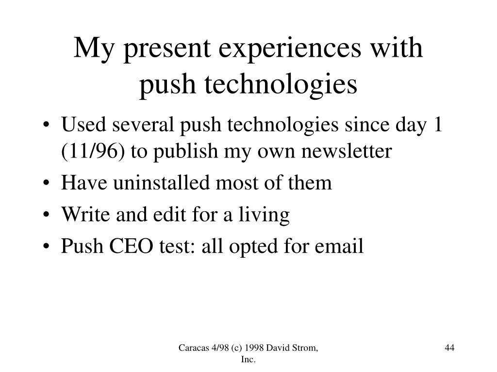 My present experiences with push technologies