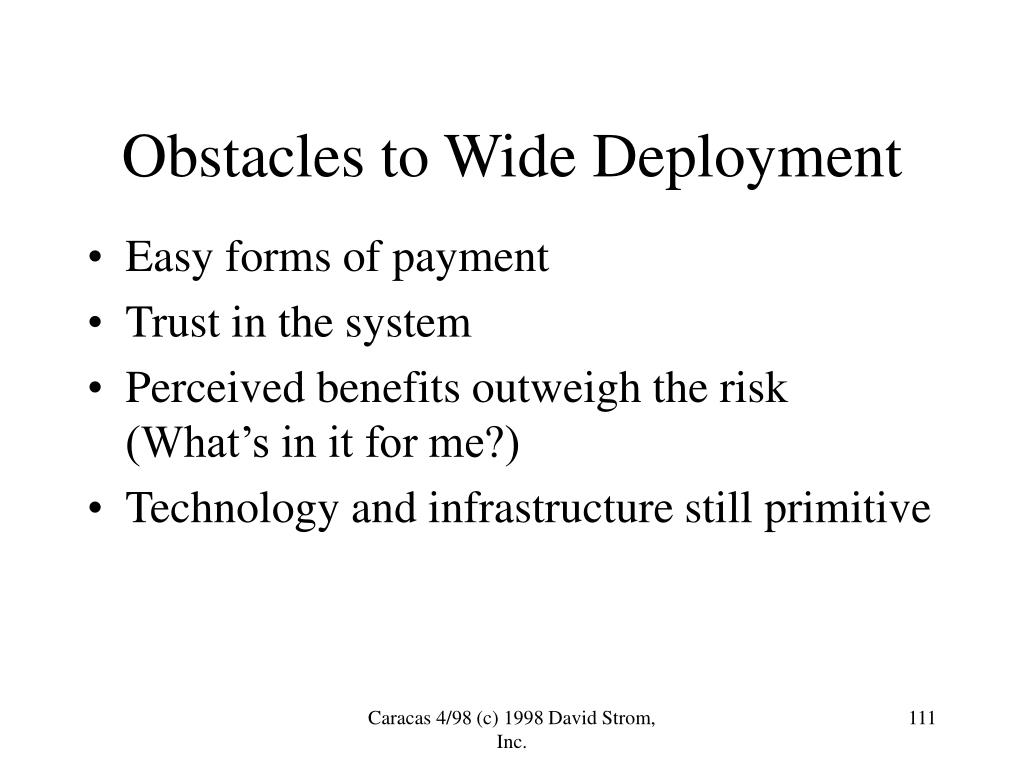 Obstacles to Wide Deployment
