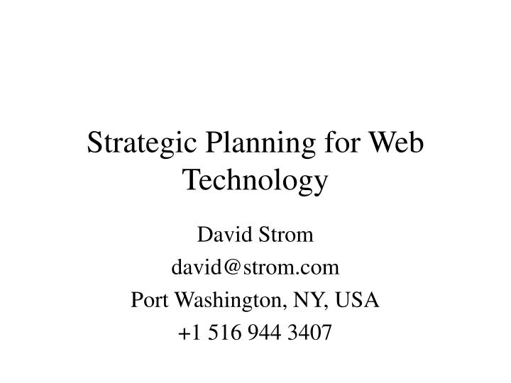 Strategic planning for web technology l.jpg