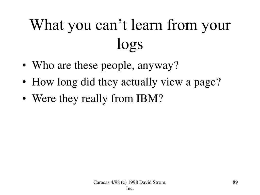 What you can't learn from your logs