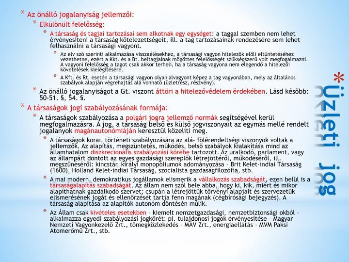Az önálló jogalanyiság jellemzői:
