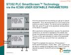 st352 plc smartscreen technology via the ic300 user editable parameters