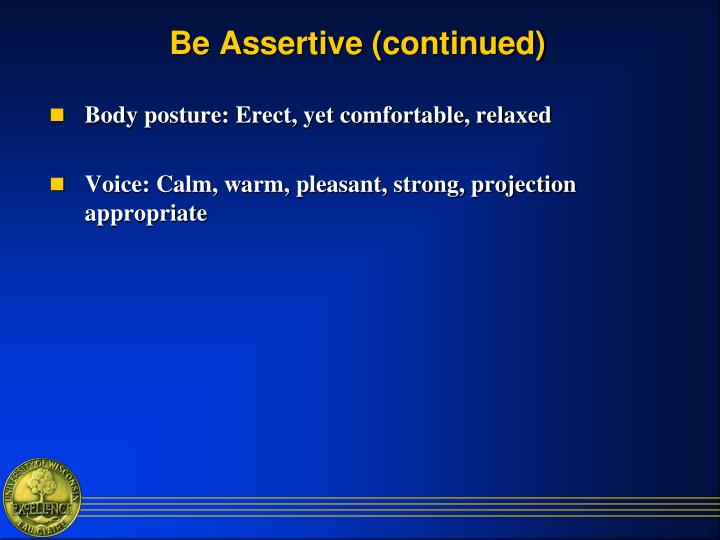 Be Assertive (continued)