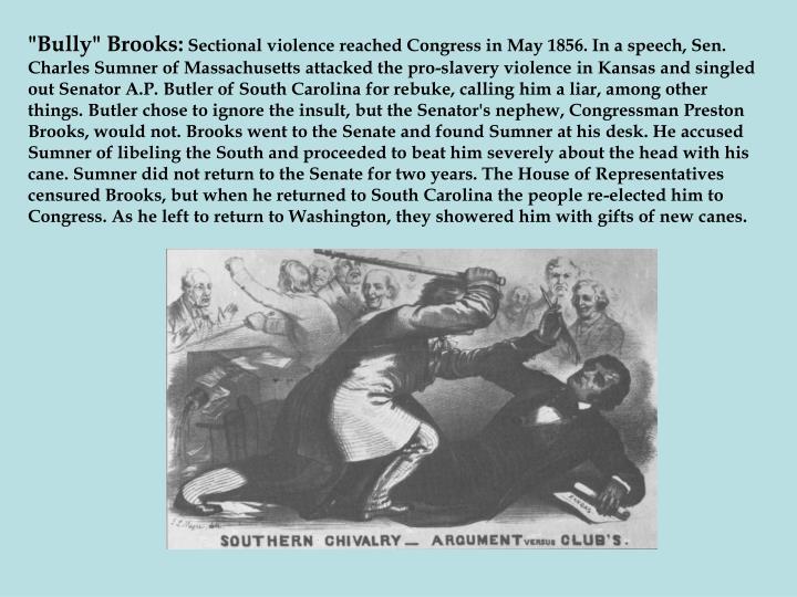 """Bully"" Brooks:"