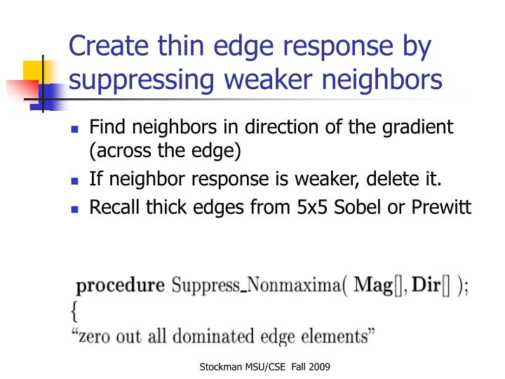 Create thin edge response by suppressing weaker neighbors
