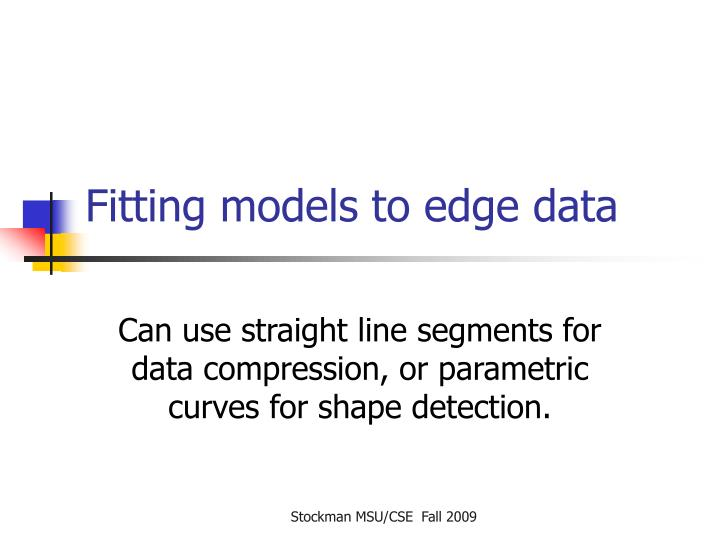 Fitting models to edge data