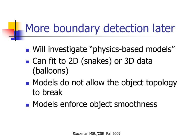 More boundary detection later