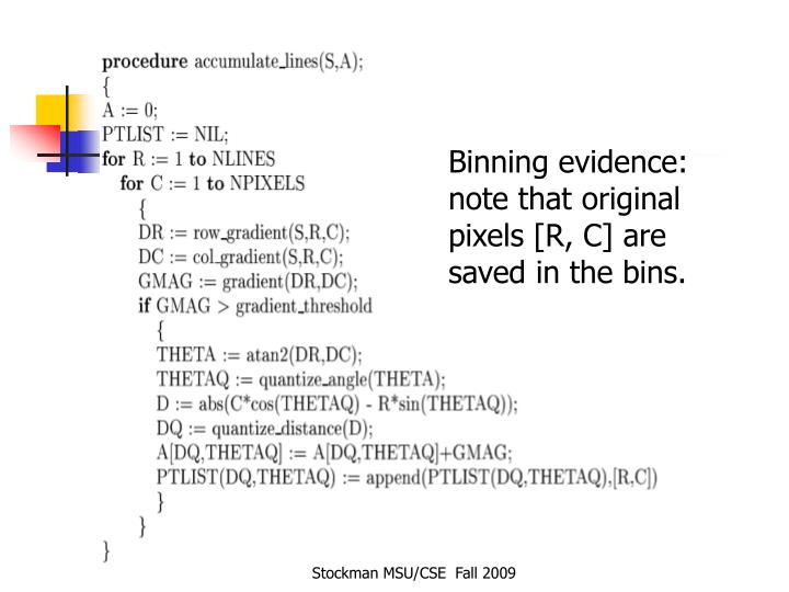 Binning evidence: note that original pixels [R, C] are saved in the bins.