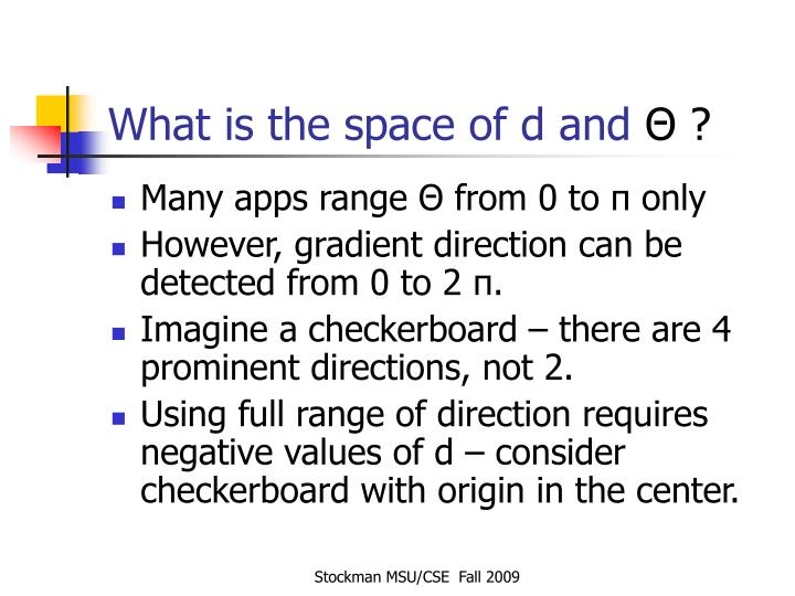 What is the space of d and