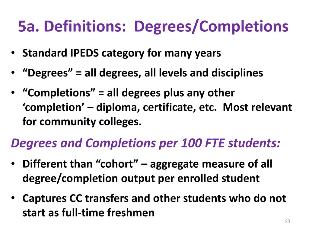 5a. Definitions:  Degrees/Completions
