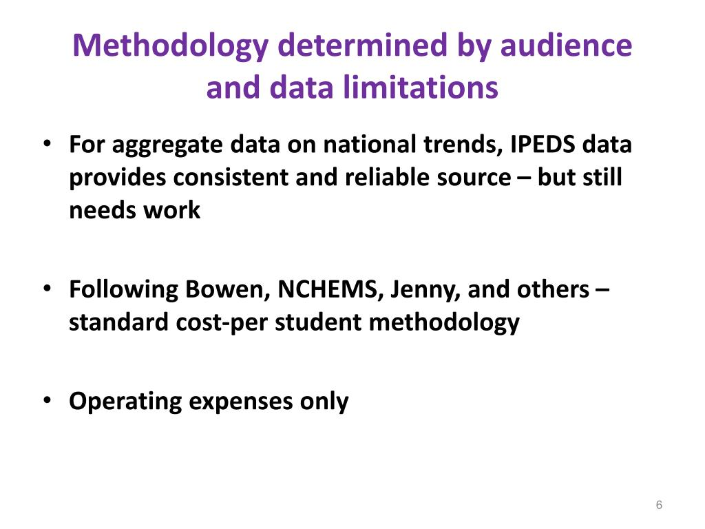 Methodology determined by audience and data limitations