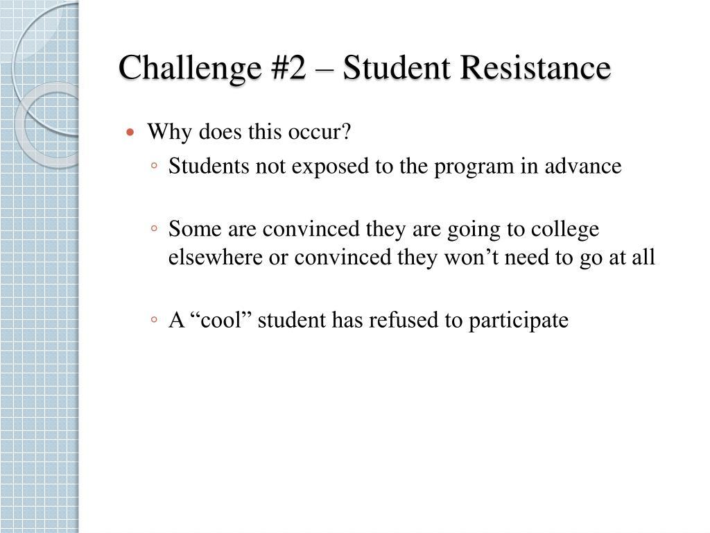 Challenge #2 – Student Resistance