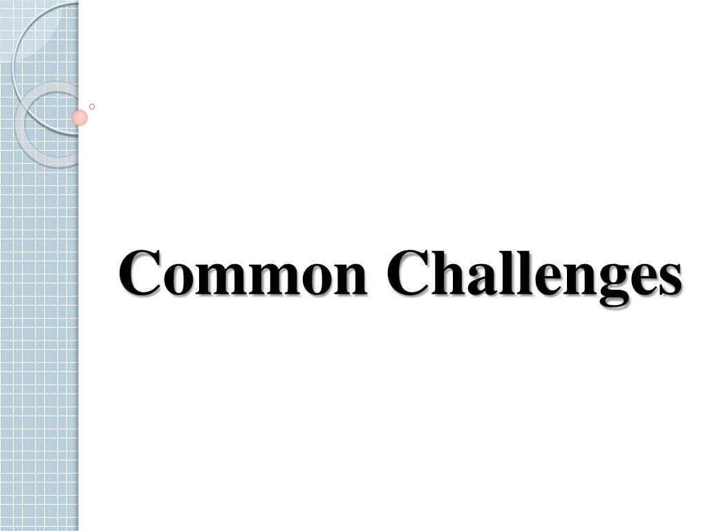 Common Challenges