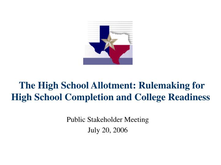 The high school allotment rulemaking for high school completion and college readiness