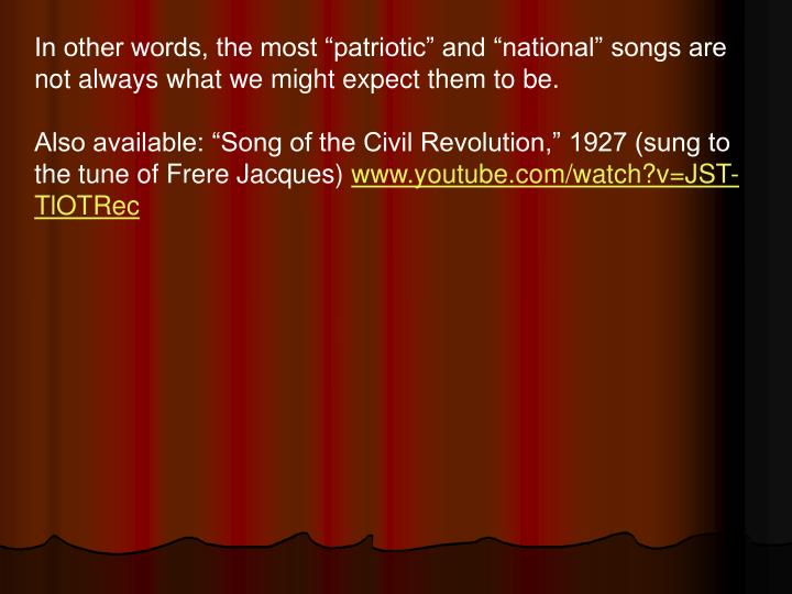 "In other words, the most ""patriotic"" and ""national"" songs are not always what we might expect them to be."