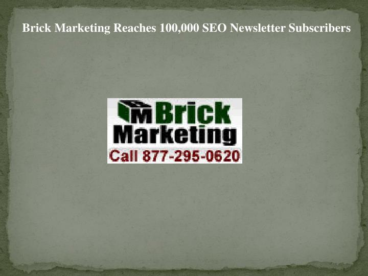 Brick Marketing Reaches 100,000 SEO Newsletter Subscribers