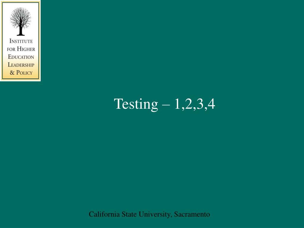 Testing – 1,2,3,4