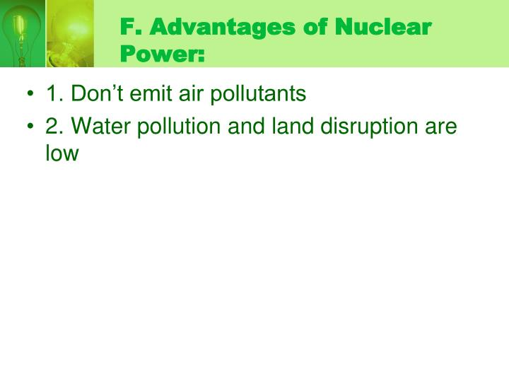 F. Advantages of Nuclear Power: