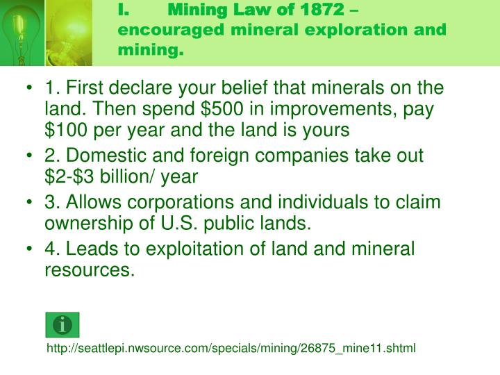 I mining law of 1872 encouraged mineral exploration and mining