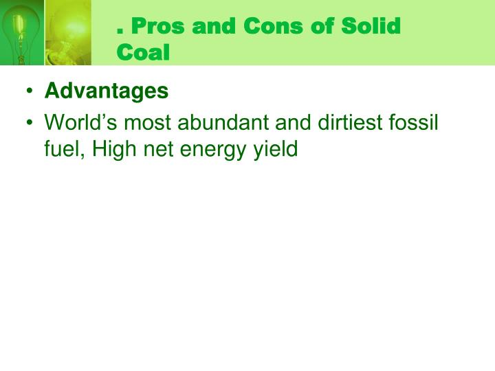 . Pros and Cons of Solid Coal