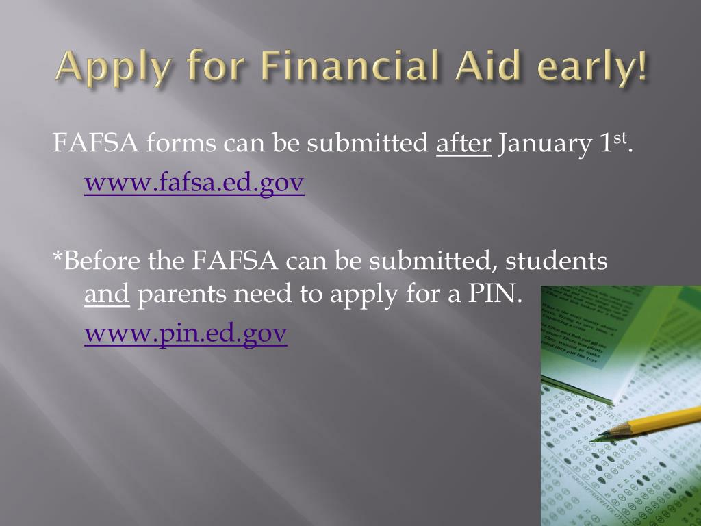 Apply for Financial Aid early!