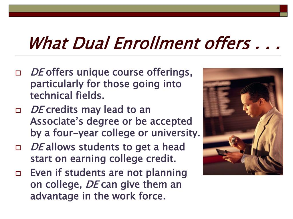 What Dual Enrollment offers . . .