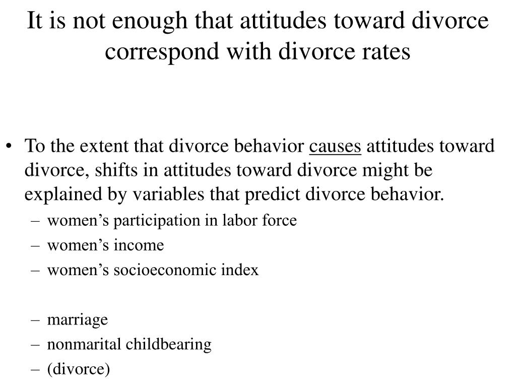 It is not enough that attitudes toward divorce correspond with divorce rates