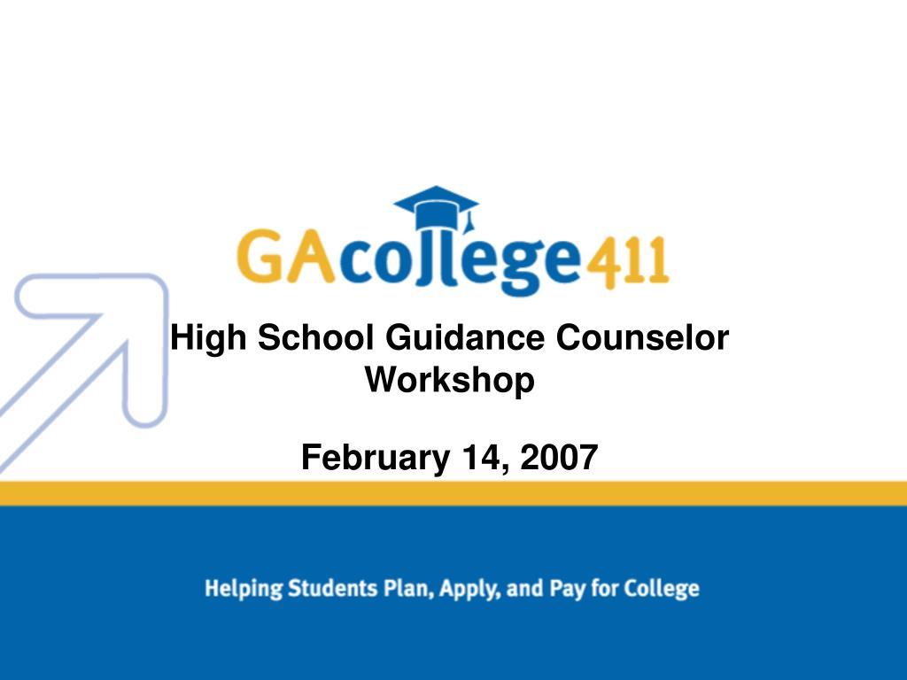 high school guidance counselor workshop february 14 2007