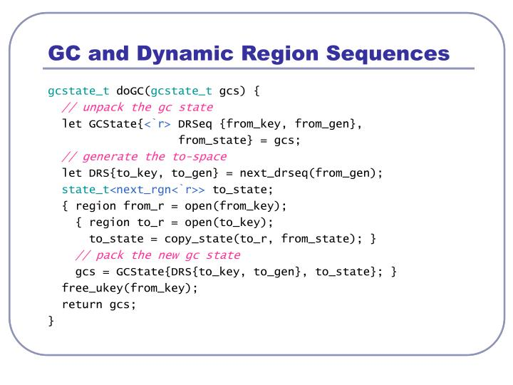 GC and Dynamic Region Sequences