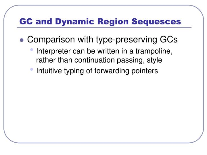 GC and Dynamic Region Sequesces