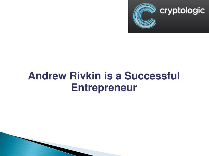 Andrew Rivkin is a Successful Entrepreneur