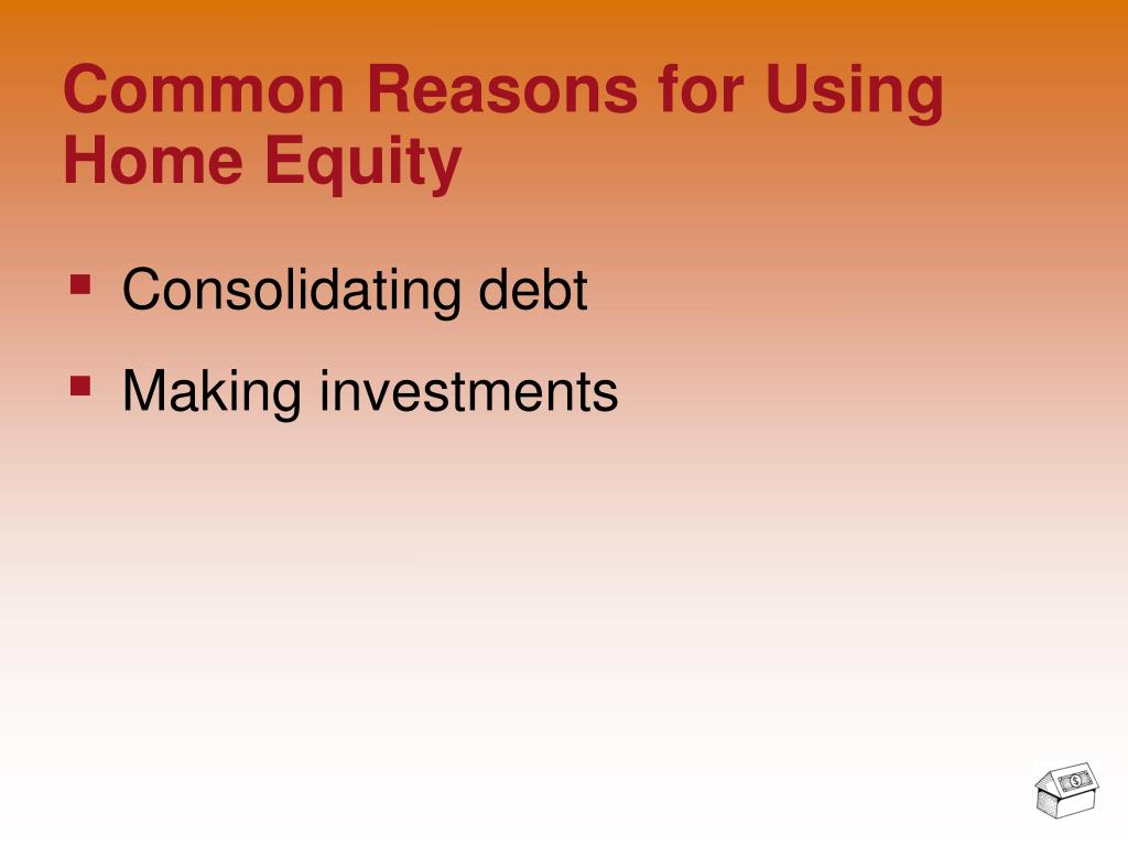 Common Reasons for Using Home Equity