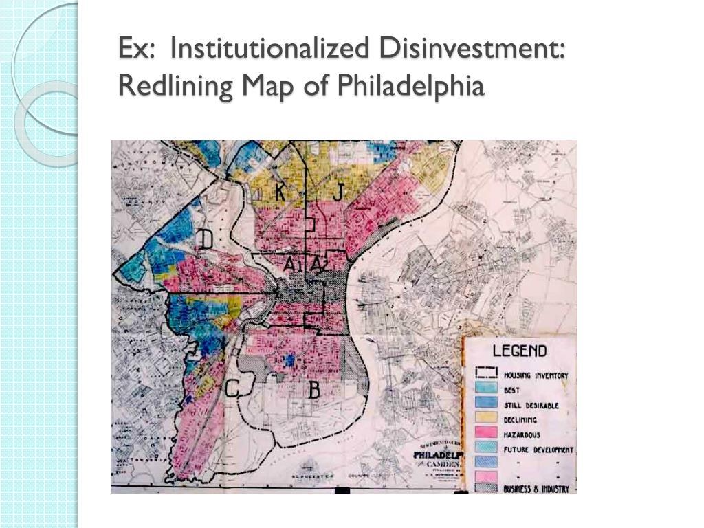 Ex:  Institutionalized Disinvestment: