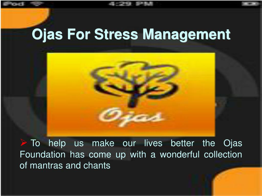 To help us make our lives better the Ojas                      Foundation has come up with a wonderful collection     of mantras and chants