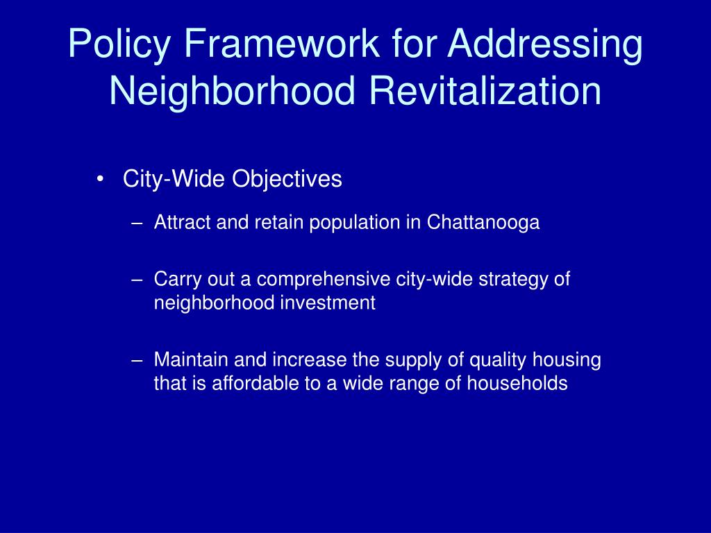 Policy Framework for Addressing Neighborhood Revitalization