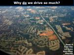 why do we drive so much
