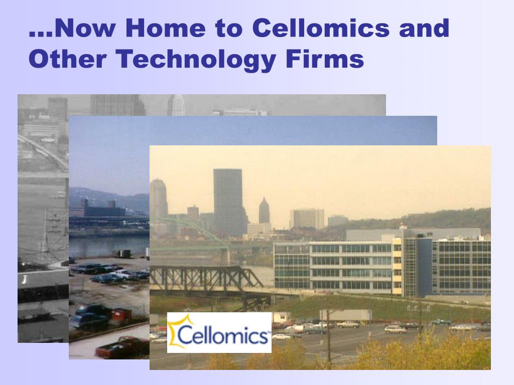 …Now Home to Cellomics and Other Technology Firms