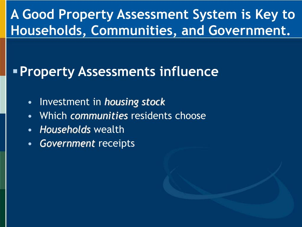 A Good Property Assessment System is Key to Households, Communities, and Government.