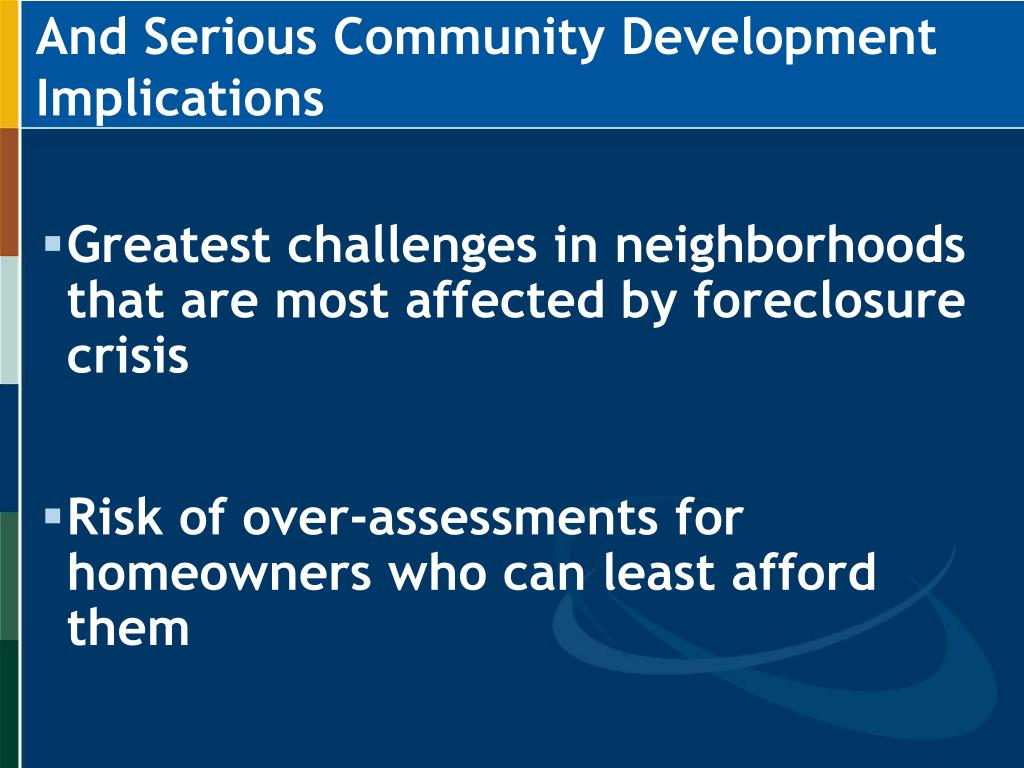 And Serious Community Development Implications