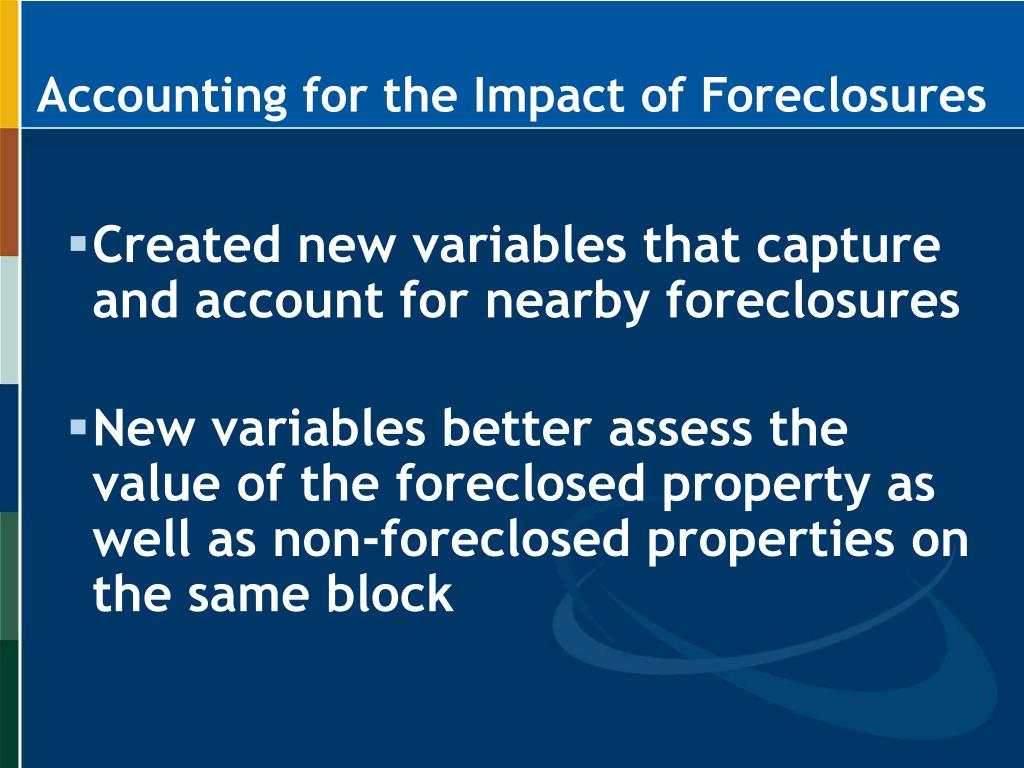 Accounting for the Impact of Foreclosures