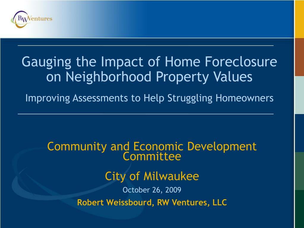 Gauging the Impact of Home Foreclosure on Neighborhood Property Values