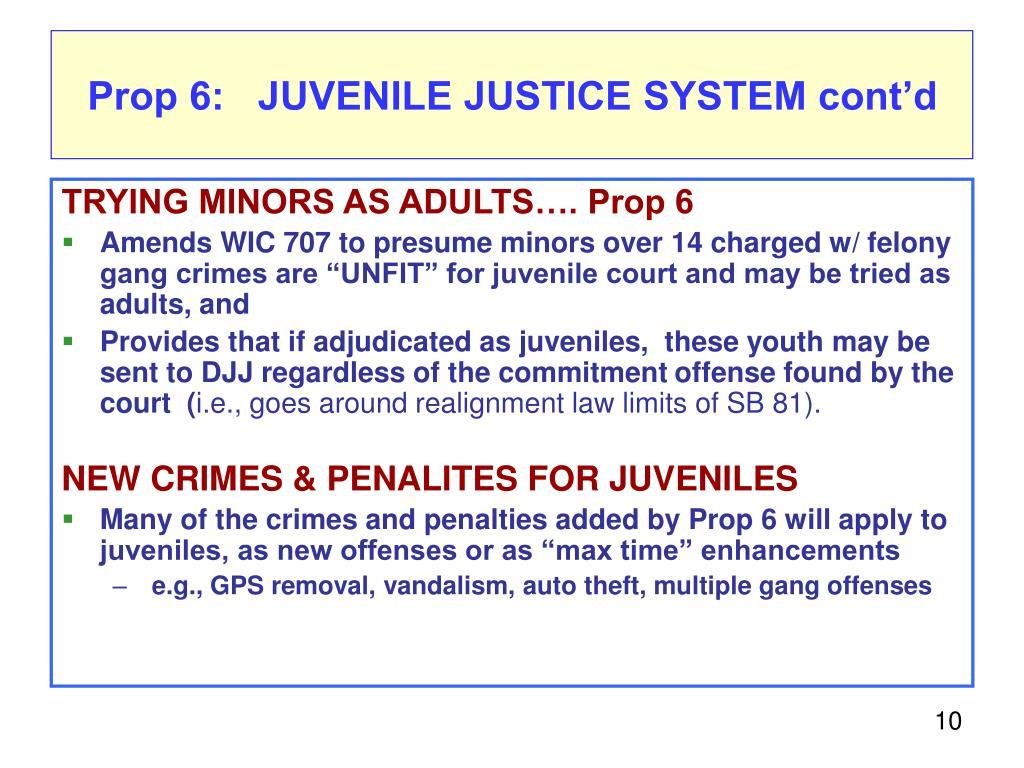 Prop 6:   JUVENILE JUSTICE SYSTEM cont'd
