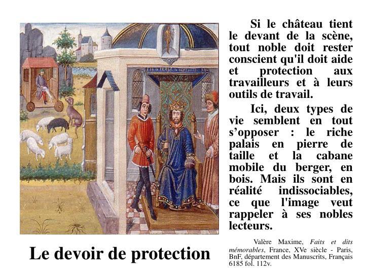 Si le château tient le devant de la scène, tout noble doit rester conscient qu'il doit aide et protection aux travailleurs et à leurs outils de travail.