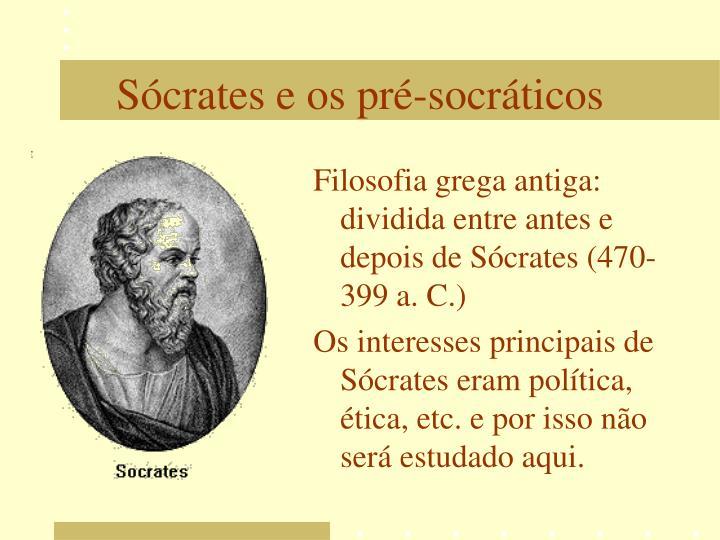 Filosofia grega antiga: dividida entre antes e depois de Sócrates (470-399 a. C.)