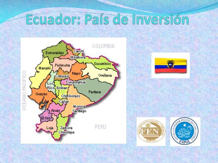 Ecuador: País de Inversión