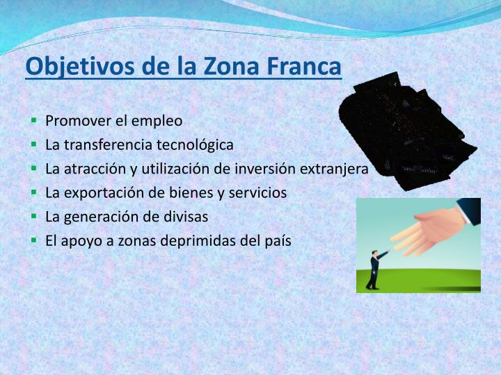 Objetivos de la Zona Franca