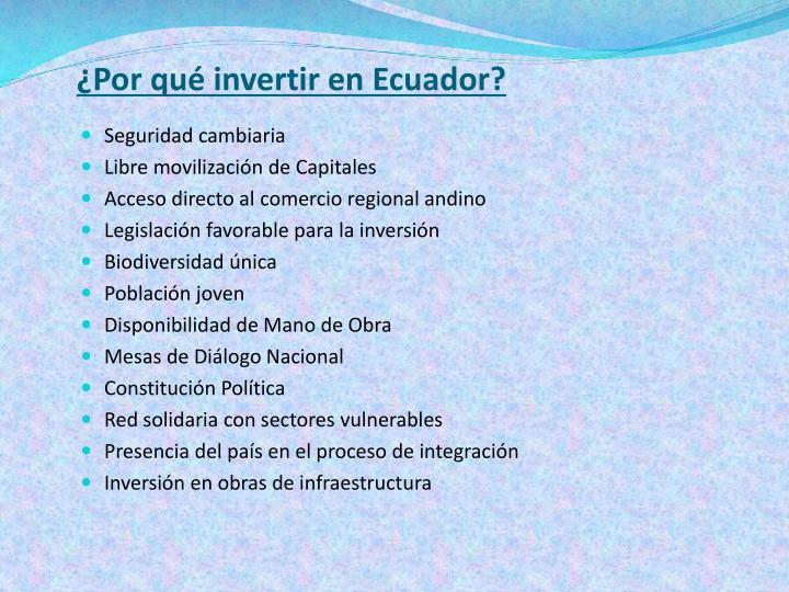 ¿Por qué invertir en Ecuador?