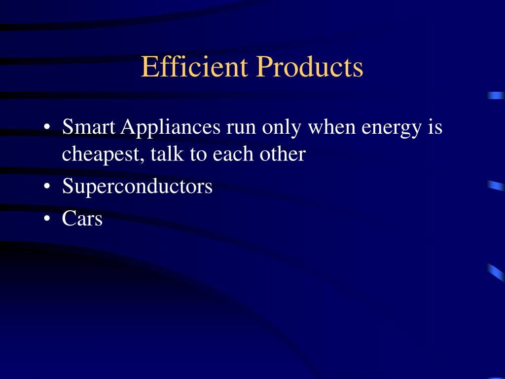 Efficient Products