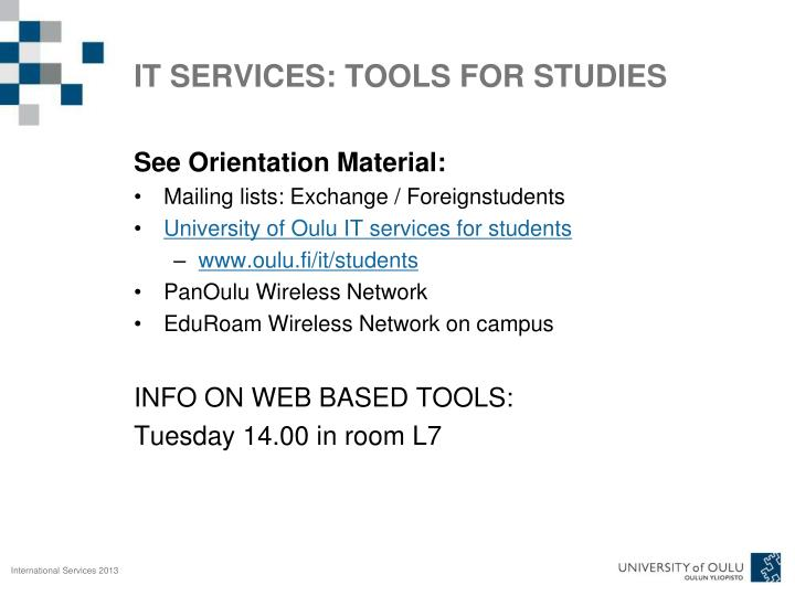 IT SERVICES: TOOLS FOR STUDIES